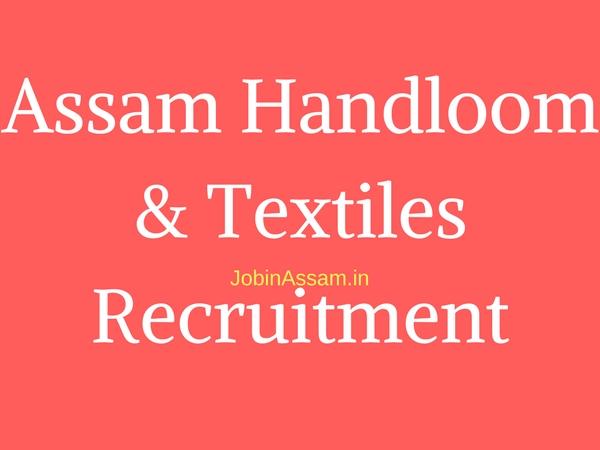 Assam Handloom & Textiles Recruitment 2017