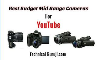 Best Budget and Mid Range Cameras For Shooting YouTube Videos