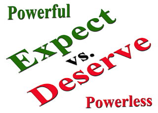 You ONLY Deserve What You Expect! - One Who Believes   12/13/16 Expect%2Bvs.%2BDeserve