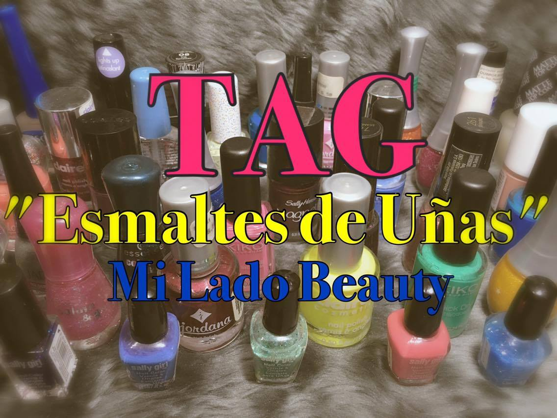 Mi Lado Beauty: TAG:ESMALTES DE UÑAS♥ | Mi Lado Beauty