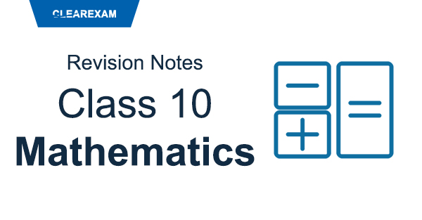 CBSE Class 10 Mathematics Revision Notes