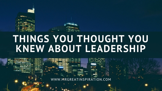 Leadership Exposed: Things You Thought You Knew About Leadership