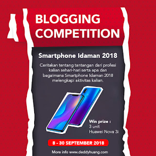 Smartphone Idaman2018 Blogging Competition by Deddy Huang x Huawei Nova 3i