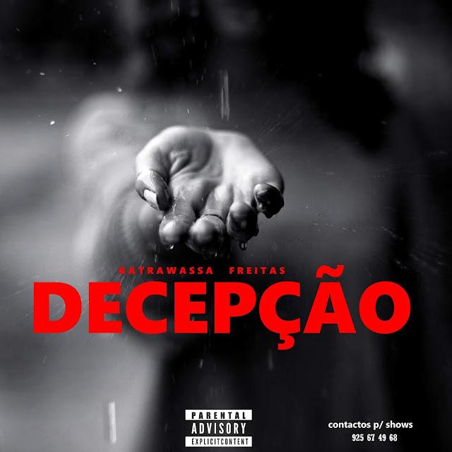 Katrawassa Freitas - Decepcão