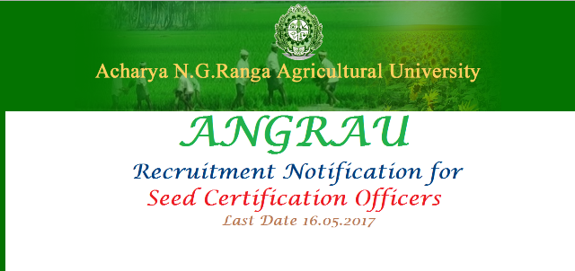 RECRUITMENT OF SEED CERTIFICATION OFFICERS  IN APSSCA Applications are invited from eligible and interested candidates for filling up of the posts of Seed Certification Officers in Andhra Pradesh State Seed Certification Authority (APSSCA) in the scale of pay of Rs. 35,120 - 87,130 by direct recruitment. For details of employment notification and format of application, visit ANGRAU website at www.angrau.ac.in angrau-recruitment-notification-for-seeds-certification-officers-download-application-form