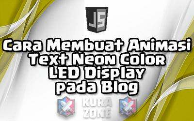 Cara Membuat Animasi Text Neon Color LED Display pada Blog