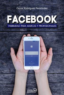 LIBRO - Facebook. Visibilidad para marcas y profesionales  Óscar Rodríguez Fernández  (Anaya Multimedia - 30 Junio 2016)  MARKETING - EMPRESA - SOCIAL MEDIA  Comprar en Amazon España