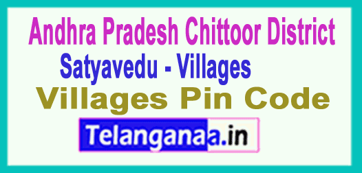 Chittoor District Satyavedu Mandal and Villages Pin Codes in Andhra Pradesh State