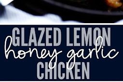 GLAZED LEMON HONEY GARLIC CHICKEN