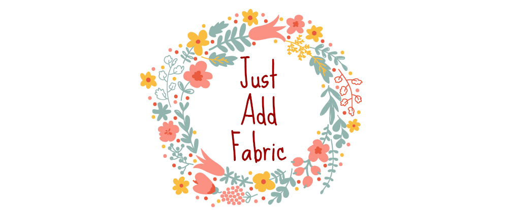 Just Add Fabric