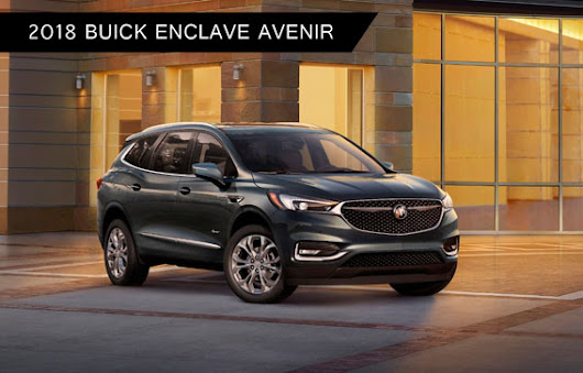 First Look at the Avenir Sub-Brand, with 2018 Buick Enclave Avenir