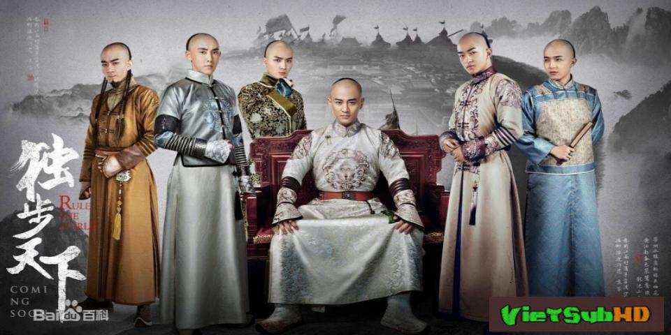 Phim Độc Bộ Thiên Hạ Tập 45/45 VietSub HD | Rule The World 2017