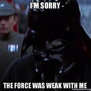 "Darth Vader ""The Force Was Weak with Me"""