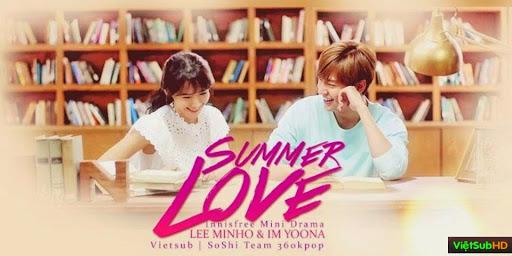 Phim Tình Yêu Mùa Hè Hoàn tất (2/2) VietSub HD | Summer Love (mini Drama) 2015