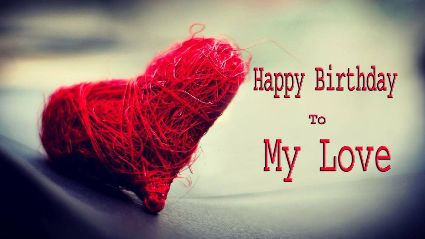 cute and romantic happy birthday wishes for my girlfriend, happy birthday to may love with heart images