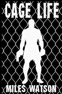 Cage Life - a gritty crime thriller by Miles Watson