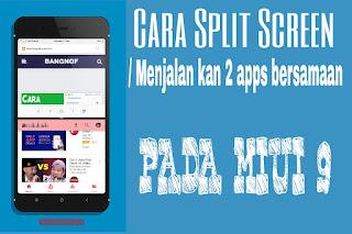 Cara Split Screen atau menjalan kan 2 aplikasi secara bersamaan di MIUI 9