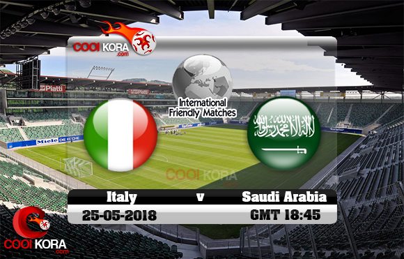 مشاهدة مباراة السعودية وإيطاليا اليوم 28-5-2018 مباراة ودية