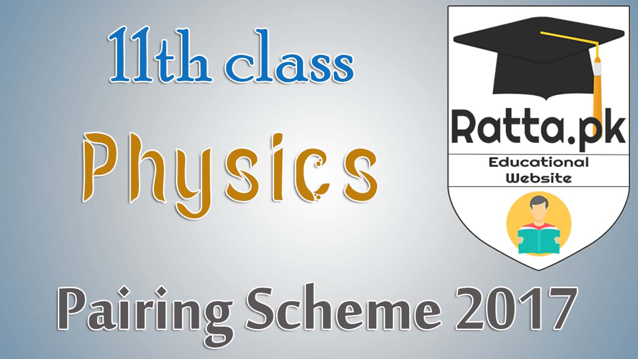 11th/1st Year Physics Pairing Scheme/Assessment Scheme 2017