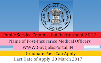 Public Service Commission Recruitment 2017– 68 Insurance Medical Officer