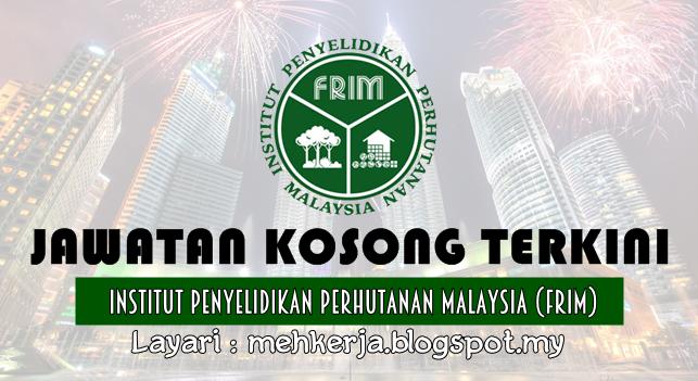 Jawatan Kosong Terkini 2017 di Institut Penyelidikan dan Perhutanan Malaysia (FRIM