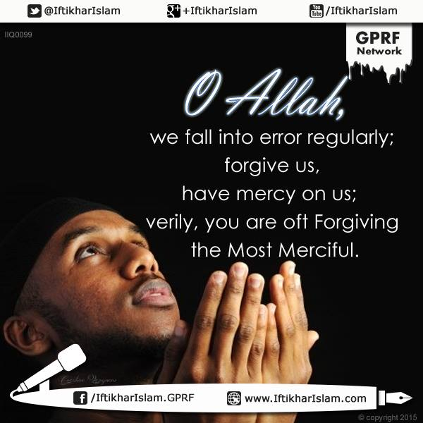 Ifty Quotes: Ifty Dua: O Allah, forgive us, have mercy on us- Iftikhar Islam