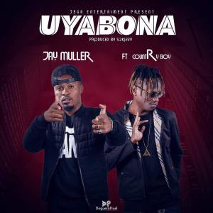 Jay Muller Ft Country Boy - Uyabona |Download Mp3