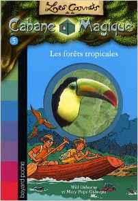 cabane magique : les forêts tropicales