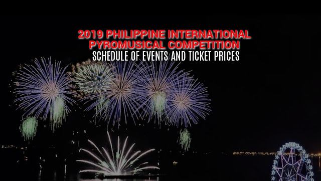 The 10th Philippine International Pyromusical Competition Schedule 2019