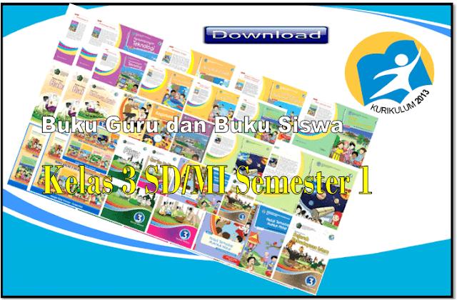 Download Buku Guru dan Siswa Kurikulum 2013 Kelas 3 SD/MI Revisi 2018