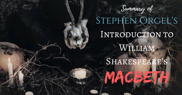 an overview of the principles of a man in macbeth a play by william shakespeare Teach the tragedy of macbeth by william shakespeare macbeth storyboard lesson plans include tragic hero, macbeth summary man vs society by the end of the play.