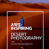 [PHOTOGRAPHY] 10 Awe-Inspiring Desert Photographies that Will Actually Make You Want to Go There