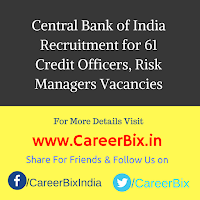 Central Bank of India Recruitment for 61 Credit Officers, Risk Managers Vacancies