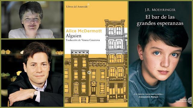 """Alice McDermott, J. R. Moehringer, """"Someone"""", """"Alguien"""", """"El bar de las grandes esperanzas"""""""