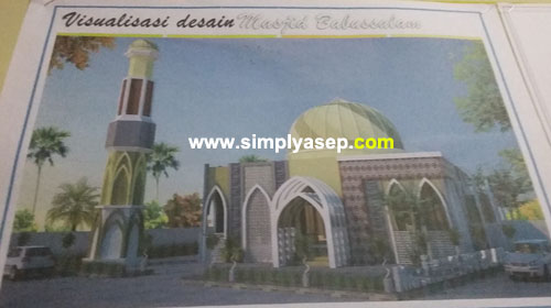 Desain Masjid Babussalam Duta Bandara Kubu Raya.  Foto Asep Haryono