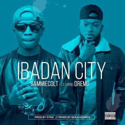 DOWNLOAD: Sammiecolt Ft. Dremo – Ibadan City (Mp3 Music)