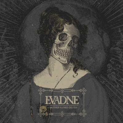 Evadne - A Mother Named Death - Album Download, Itunes Cover, Official Cover, Album CD Cover Art, Tracklist