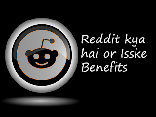 Reddit kya hai or Isske Benefits
