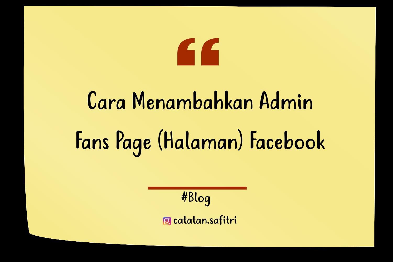 Cara Menambahkan Teman Untuk Menjadi Admin FansPage FB menggunakan aplikasi facebook di smartphone dan menggunakan pc