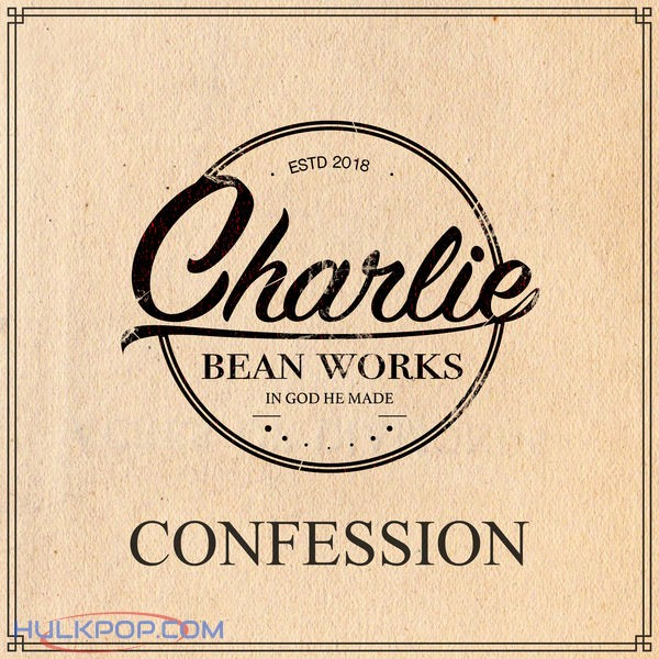 CHARLIE BEAN WORKS – Confession – EP