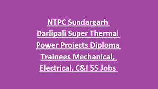 NTPC Sundargarh Darlipali Super Thermal Power Projects Diploma Trainees Mechanical, Electrical, C&I 55 Jobs Recruitment Exam 2018