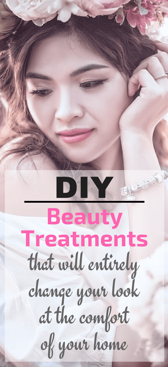 DIY Beauty Treatments That Will Entirely Change Your looks At The Comfort Of Your Home