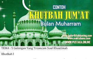 Khutbah Jumat Bulan Muharram, Tema : Golongan Yang Terancam Su'ul Khatimah