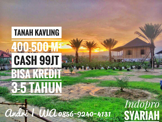 Investasi Tanah Kavling 2018, Tanah Kavling Murah, Tanah Kavling Syariah, Kavling Kampung Kurma