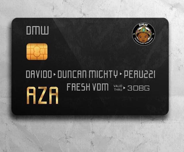 Davido Feat. DMW x Duncan Mighty x Peruzzi - Aza