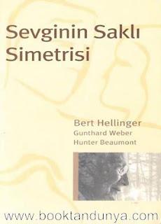 Bert Hellinger, Gunthard Weber, Hunter Beaumont - Sevginin Saklı Simetrisi