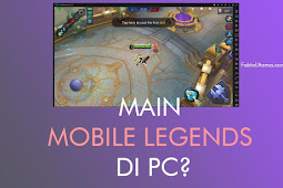 Cara Main Mobile Legends Di Pc / Laptop, Sangat Mudah