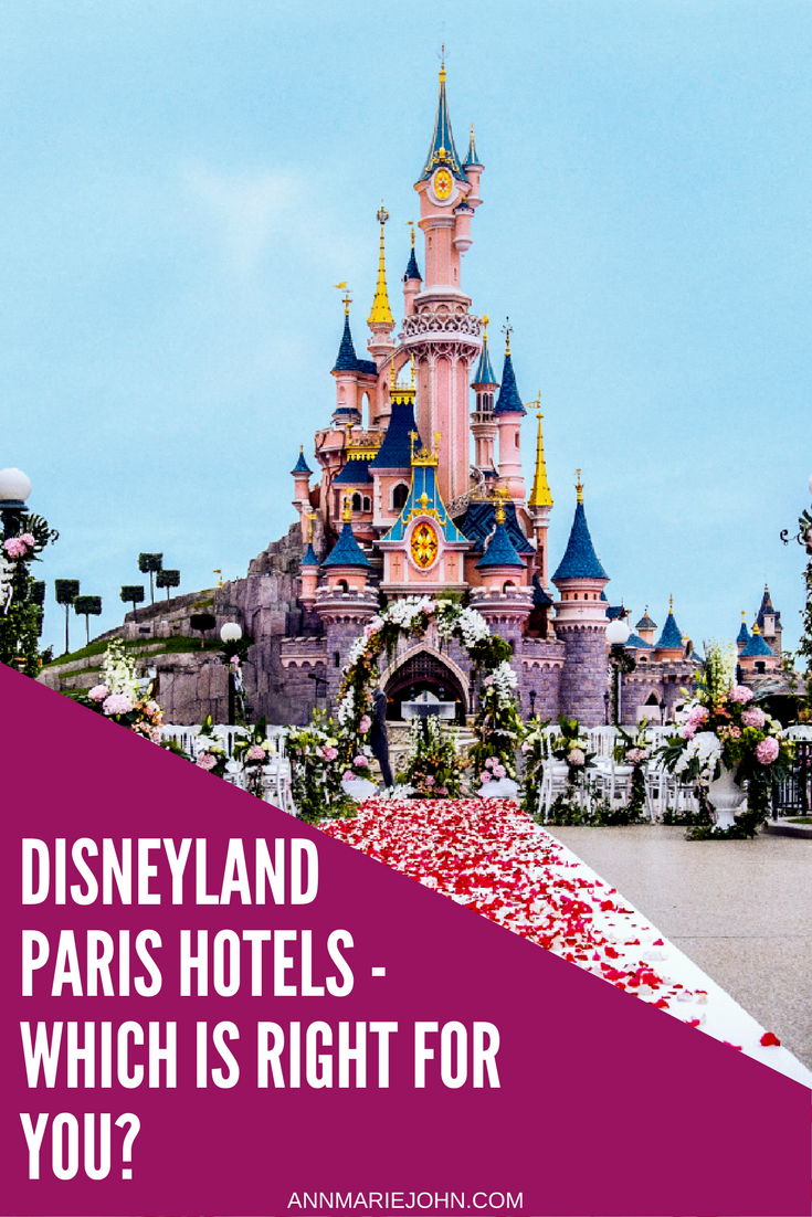 Disneyland Paris Hotels Which Is Right For You Annmarie John