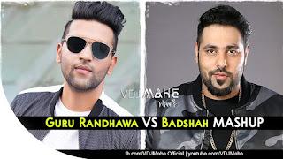 Guru Randhawa Vs Badshah Mashup Video HD Download