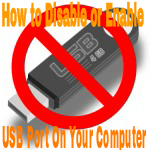 How to Enable or Disable USB Port on your Computer
